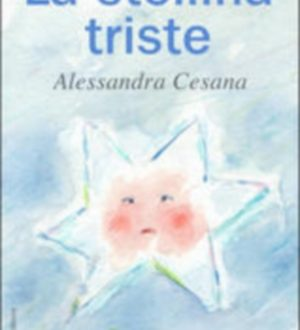 La stellina triste – Alessandra Cesana