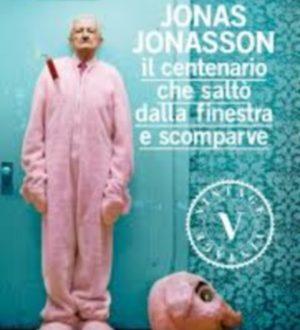 Il centenario che saltò dalla finestra e scomparve – Jonas Jonasson