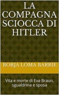 La compagna sciocca di Hitler – Borja Loma Barrie