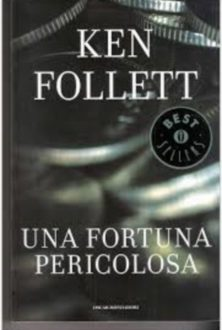 Una fortuna pericolosa – Ken Follett