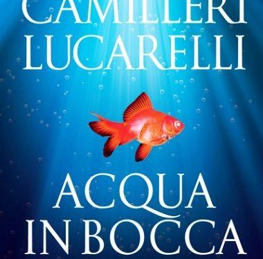 Acqua in bocca – Camilleri – Lucarelli