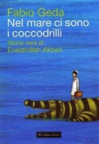 Nel mare ci sono i coccodrilli – Fabio Geda