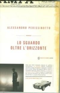 Lo sguardo oltre l'orizzonte – Alessandro Perissinotto
