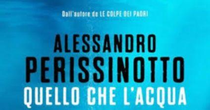 Quello che l'acqua nasconde – Alessandro Perissinotto