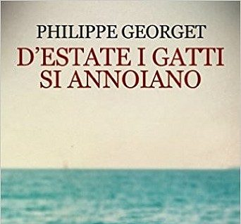 D'estate i gatti si annoiano – Philippe Georget