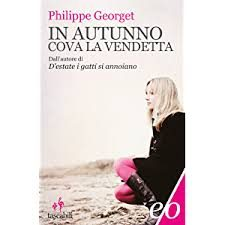 In autunno cova la vendetta – Philippe Georget