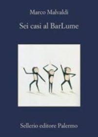 Sei casi al BarLume – Marco Malvaldi