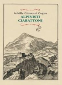Alpinisti ciabattoni – Achille Giovanni Cagna