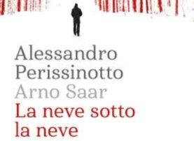 La neve sotto la neve – Alessandro Perissinotto – Arno Saar