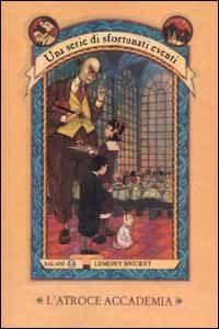 L'Atroce Accademia – Lemony Snicket