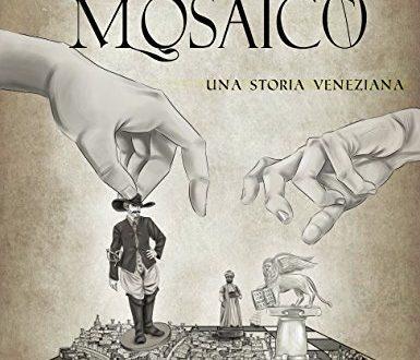 Mosaico: una storia veneziana – Marco De Luca
