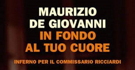 In fondo al tuo cuore – Maurizio De Giovanni – Commissario Ricciardi