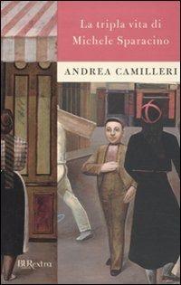 La tripla vita di Michele Sparacino – Andrea Camilleri