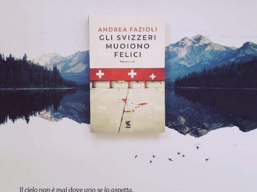 Gli svizzeri muoiono felici – Andrea Fazioli