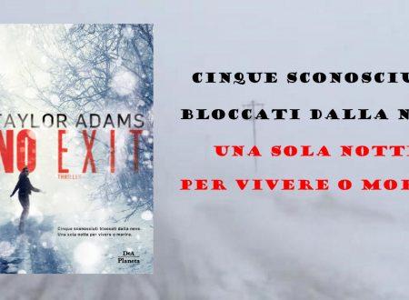 No exit – Taylor Adams