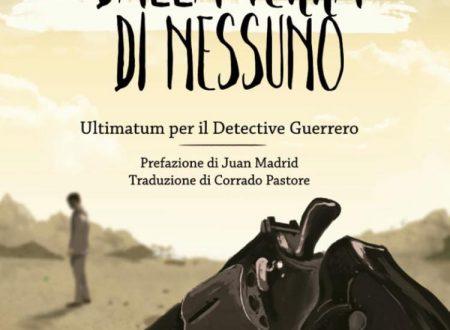 Dalla terra di nessuno. Ultimatum per il Detective Guerrero – Rafael Guerrero
