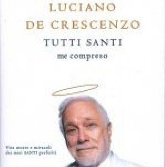 Tutti Santi me compreso – Luciano De Crescenzo