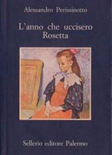 L'anno che uccisero Rosetta – Alessandro Perissinotto