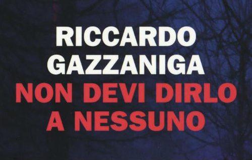 Non devi dirlo a nessuno – Riccardo Gazzaniga