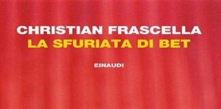 La sfuriata di Bet – Christian Frascella